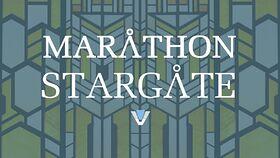 Retour sur le Marathon Stargate SG-1