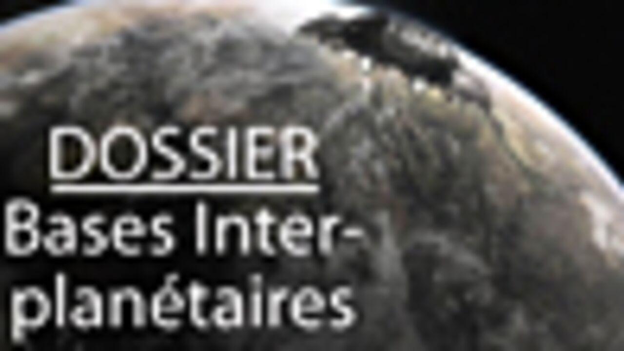 Découvrez les bases interplanétaires terriennes