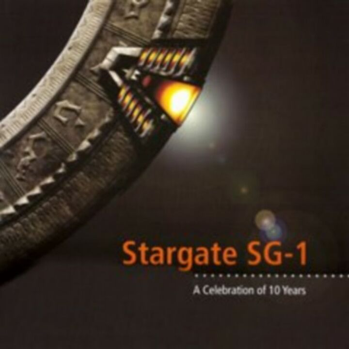 Stargate SG-1 : A Celebration of 10 Years