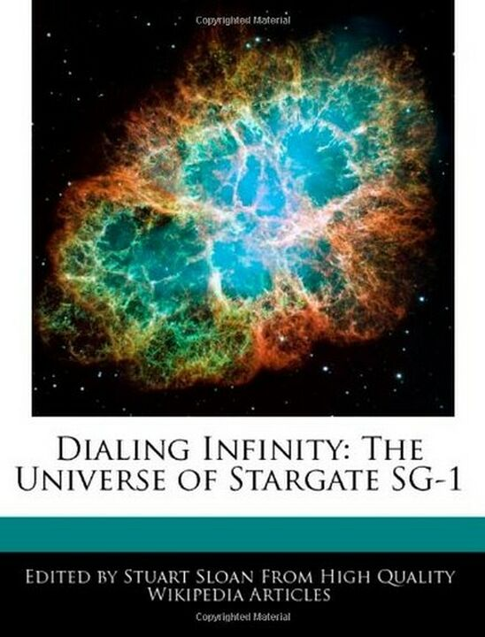 Dialing Infinity : The Universe of Stargate SG-1