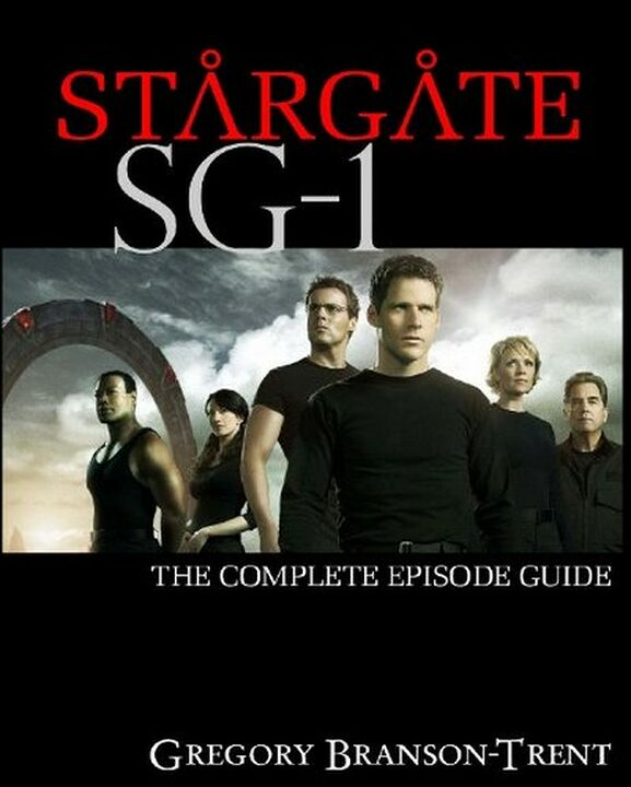Stargate SG-1 : The Complete Episode Guide